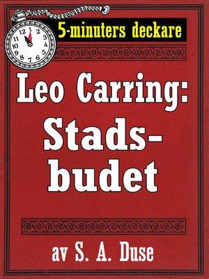 cover image of 5-minuters deckare. Leo Carring: Stadsbudet. Detektivhistoria