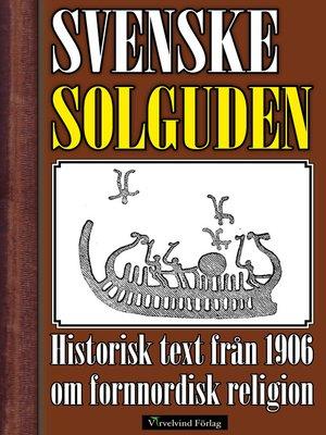 cover image of Den svenske solguden och den svenske Tyr