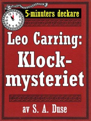cover image of 5-minuters deckare. Leo Carring: Klockmysteriet. Detektivhistoria