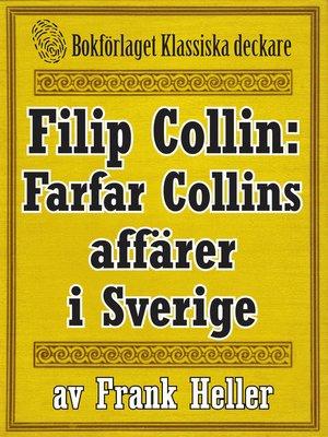 cover image of Filip Collin: Farfar Collins affärer i Sverige