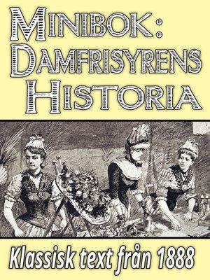cover image of Minibok: Damfrisyrernas historia