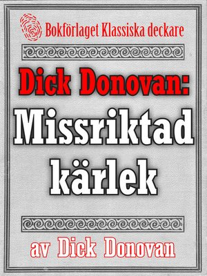 cover image of Dick Donovan: Missriktad kärlek