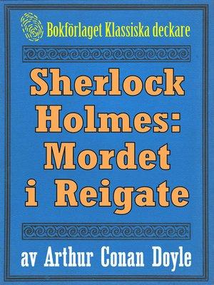 cover image of Sherlock Holmes: Äventyret med mordet i Reigate