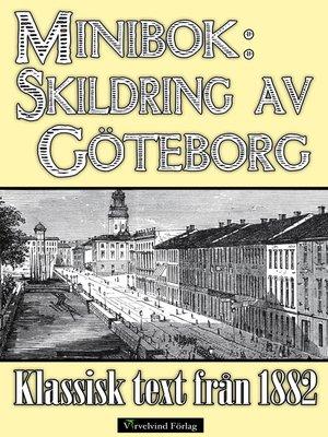 cover image of Skildring af Göteborg år 1882