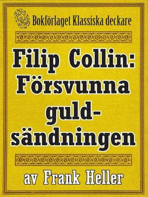 cover image of Filip Collin: Den försvunna guldsändningen
