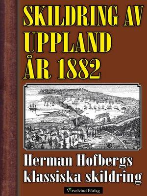cover image of Skildring av Uppland år 1882