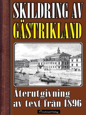 cover image of Skildring av Gästrikland år 1896