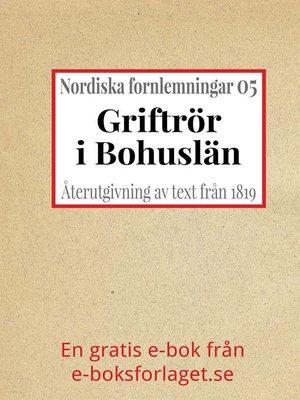cover image of Nordiska fornlemningar 5 – V. Griftrör i Bohuslän