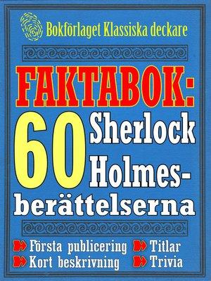 cover image of Faktabok: De 60 Sherlock Holmes-berättelserna