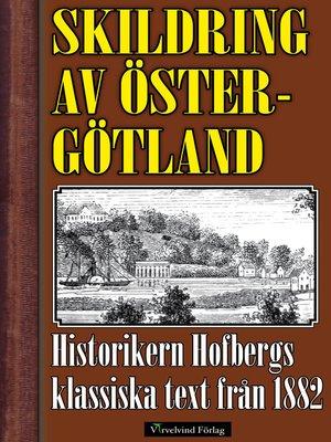cover image of Skildring av Östergötland år 1882