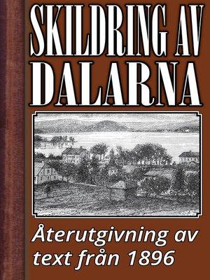 cover image of Skildring av Dalarna år 1896