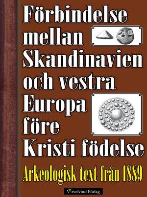 cover image of Förbindelse mellan Skandinavien och vestra Europa före Kristi födelse