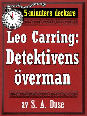 cover image of 5-minuters deckare. Leo Carring: Detektivens överman. En historia