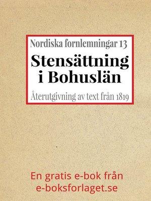 cover image of Nordiska fornlemningar 13 – XIII. Stensättning i Bohuslän