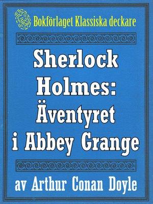 cover image of Sherlock Holmes: Äventyret i Abbey Grange