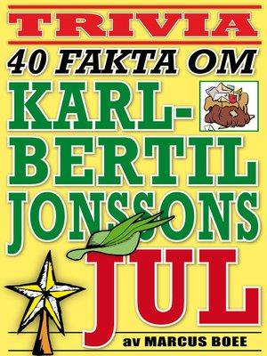 cover image of 40 spännande fakta om tv-klassikern Karl-Bertil Jonssons jul