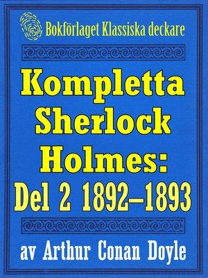 cover image of Kompletta Sherlock Holmes. Del 2 - åren 1892-1893