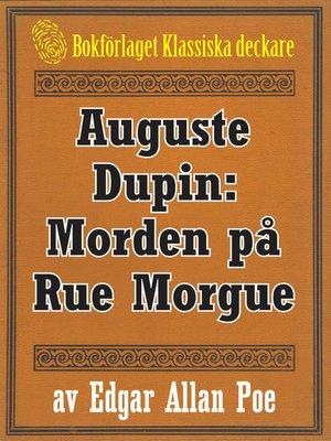 cover image of Auguste Dupin: Morden på Rue Morgue