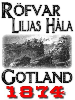 cover image of Skildring av Röfvar Liljas håla på Gotland