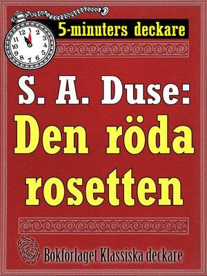 cover image of 5-minuters deckare. S. A. Duse: Den röda rosetten
