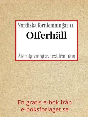 cover image of Nordiska fornlemningar 11 – XI. Offerhäll