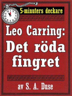 cover image of 5-minuters deckare. Leo Carring: Det röda fingret. Detektivberättelse