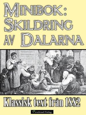 cover image of Skildring av Dalarna år 1882