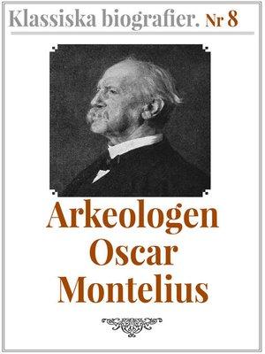 cover image of Arkeologen Oscar Montelius