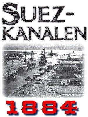 cover image of Skildring av Suezkanalen år 1884
