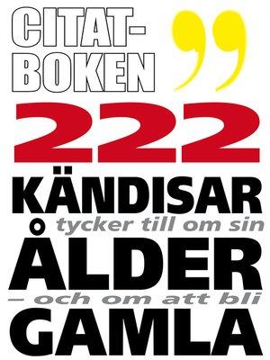cover image of Citatboken 2. 222 kändisar om sin ålder och om att bli gamla