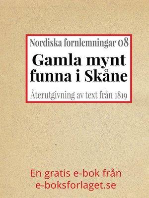 cover image of Nordiska fornlemningar 8 – VIII. Gamla mynt, funna i Skåne år 1816