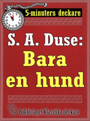 cover image of Bara en hund. Detektivhistoria