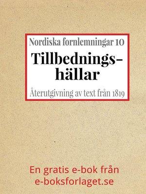 cover image of Nordiska fornlemningar 10 – X. Tillbedningshällar i Bohuslän
