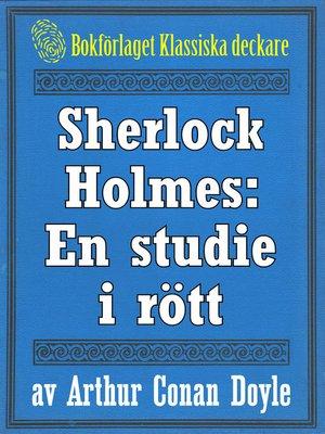 cover image of Sherlock Holmes: En studie i rött