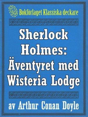 cover image of Sherlock Holmes: Äventyret med Wisteria Lodge