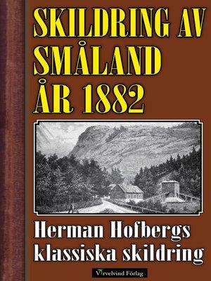 cover image of Skildring av Småland år 1882