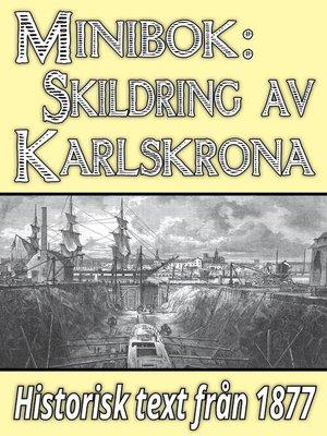 cover image of Minibok: Skildring av Karlskrona