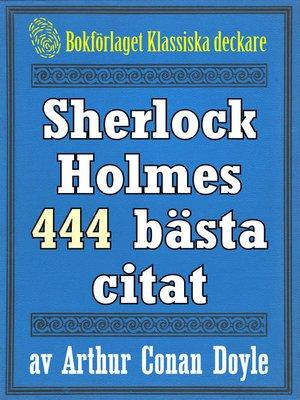 cover image of Sherlock Holmes 444 bästa citat om brottsbekämpning