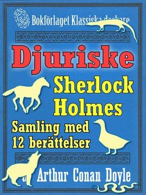 cover image of Sherlock Holmes-samling: 12 mest djuriska berättelserna