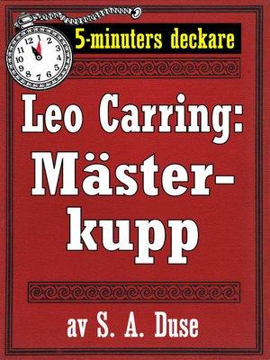 cover image of 5-minuters deckare. Leo Carring: En mästerkupp. Detektivhistoria