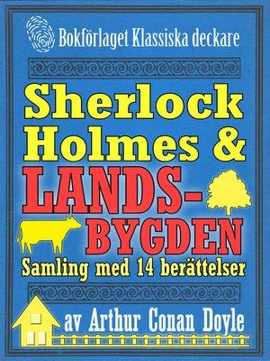 cover image of Sherlock Holmes-samling: Mästerdetektiven ger sig ut på landsbygden