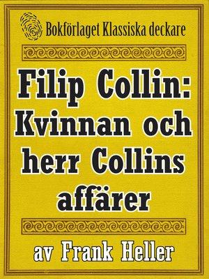 cover image of Filip Collin: Kvinnan och herr Collins affärer