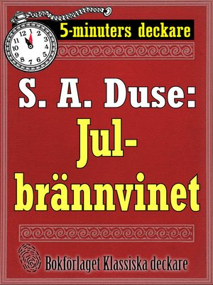 cover image of 5-minuters deckare. S. A. Duse: Julbrännvinet. En historia