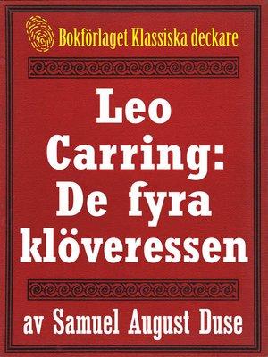 cover image of Leo Carring: De fyra klöveressen. Detektivroman