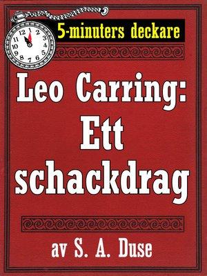 cover image of 5-minuters deckare. Leo Carring: Ett schackdrag. Detektivhistoria