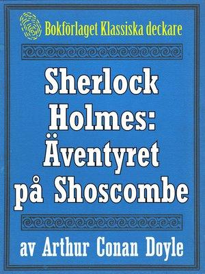 cover image of Sherlock Holmes: Äventyret på Shoscombe