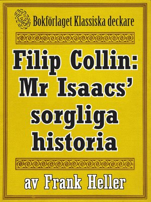 cover image of Filip Collin: Mr Isaacs' sorgliga historia
