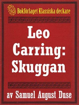 cover image of Skuggan. Privatdetektiven Leo Carrings märkvärdiga upplevelser