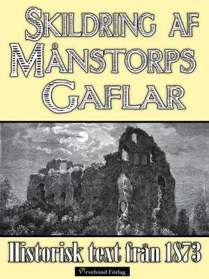cover image of Skildring av slottsruinen Månstorps Gaflar år 1873