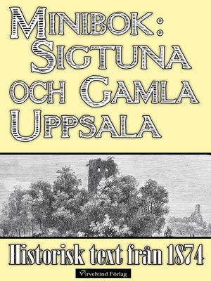 cover image of Minibok: Skildring av Sigtuna och Gamla Uppsala år 1874